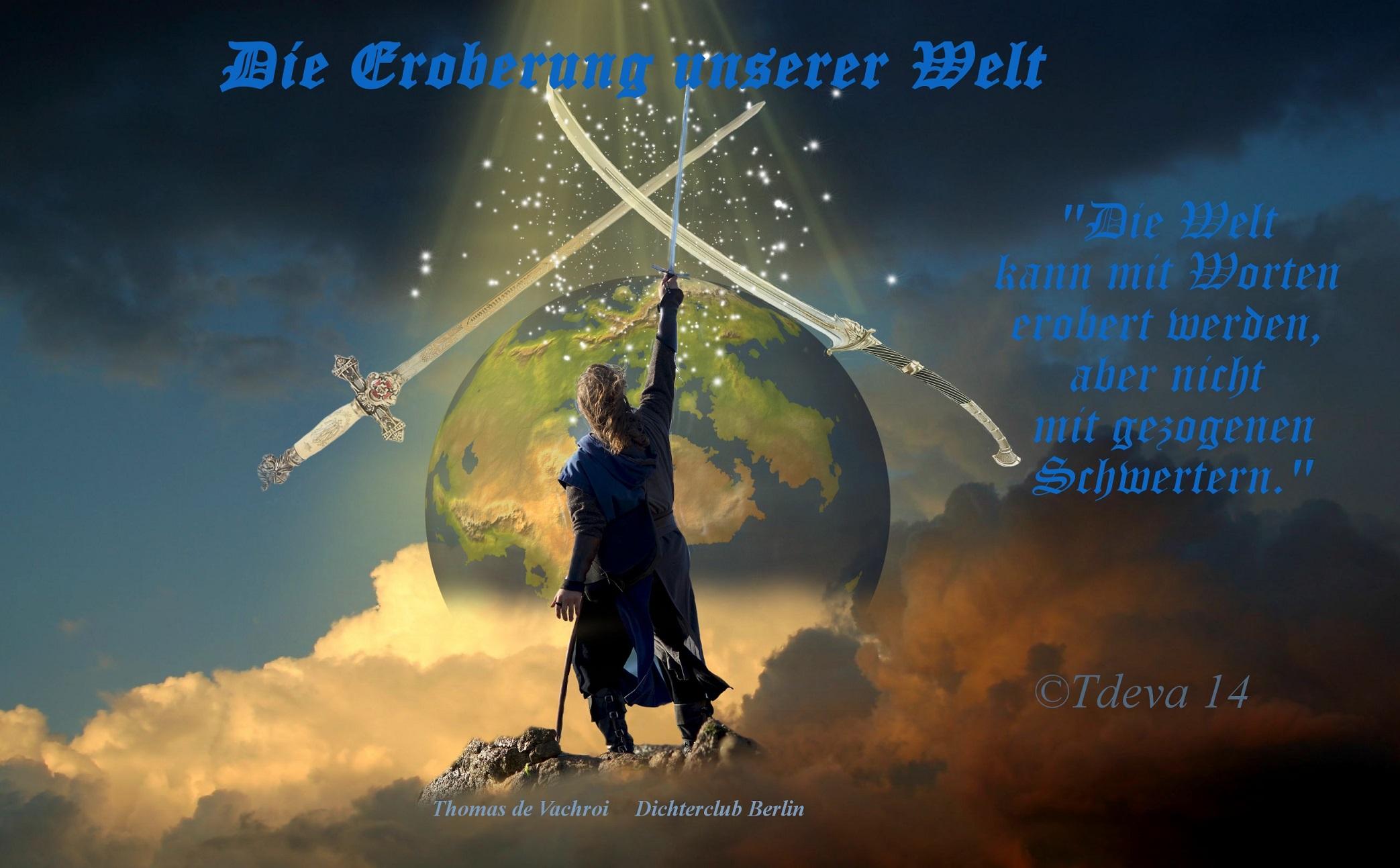 Die Eroberung unserer Welt!