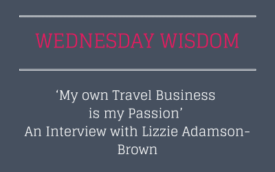 'My own Travel Business is my Passion' – An Interview with Lizzie Adamson-Brown