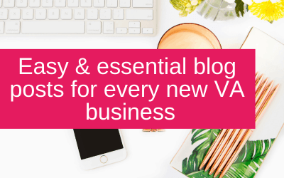 Easy & essential blog posts for every new VA business
