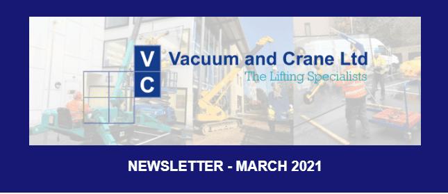 March Newsletter – Vacuum & Crane Ltd