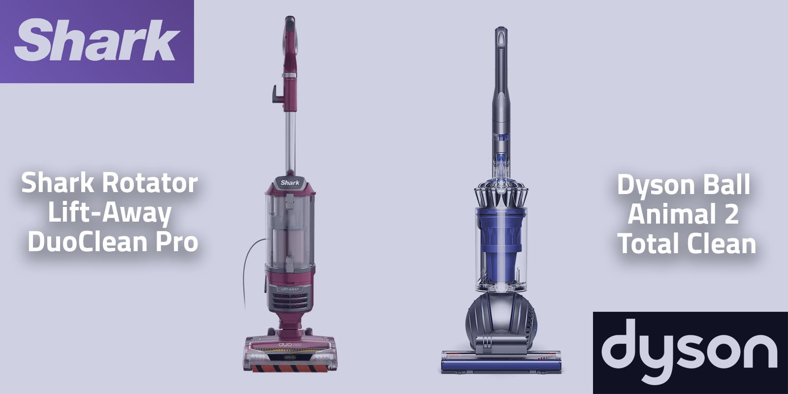 Shark Rotator Lift-Away DuoClean Pro vs Dyson Ball Animal 2 Total Clean