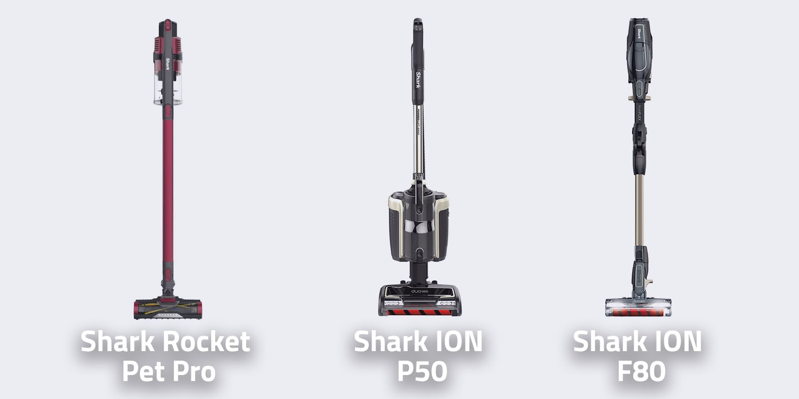 Shark Rocket Pet Pro vs Shark ION P50 vs Shark ION F80 MultiFlex