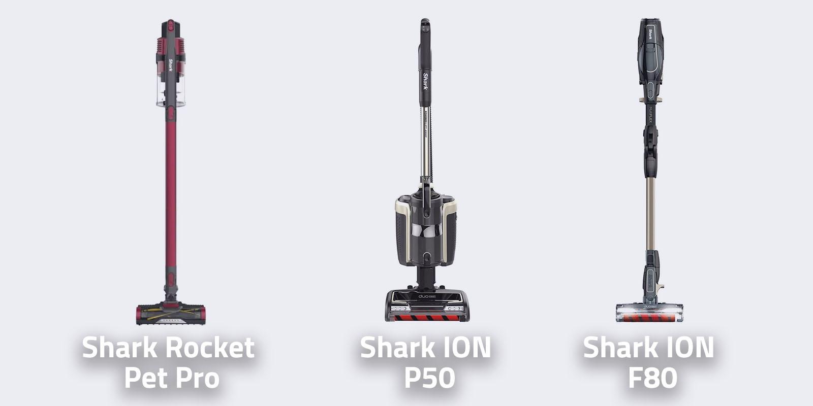 Shark Rocket Pet Pro vs Shark ION P50 vs Shark ION F80 MultiFlex
