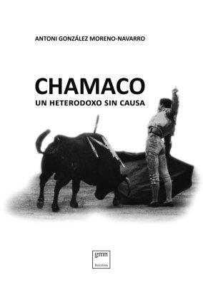 Coberta del llibre Chamaco, un heterodoxo sin causa.