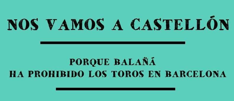 """La UTYAC se'n va a Castelló """"porque Balañá ha prohibido los toros"""""""