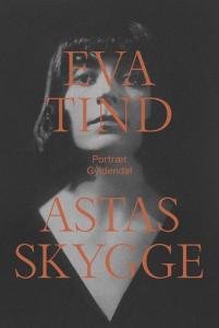 Eva Tind: Astas skygge, Gyldendal 2016