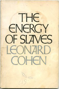 Leonard Cohen, The Energy of Slaves (McClelland and Stewart 1972)