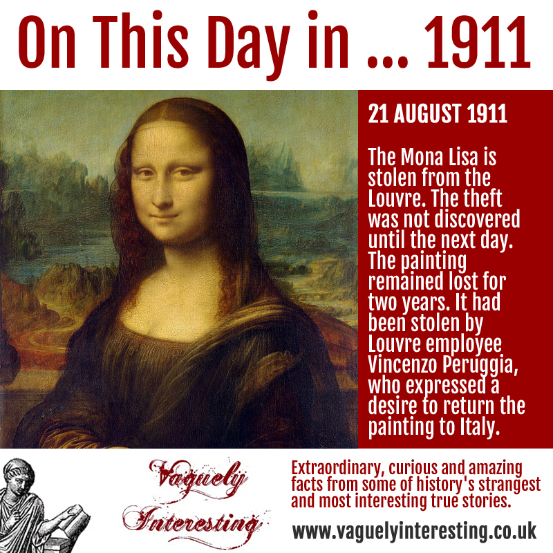 21 08 1819 On this day The Mona Lisa is stolen
