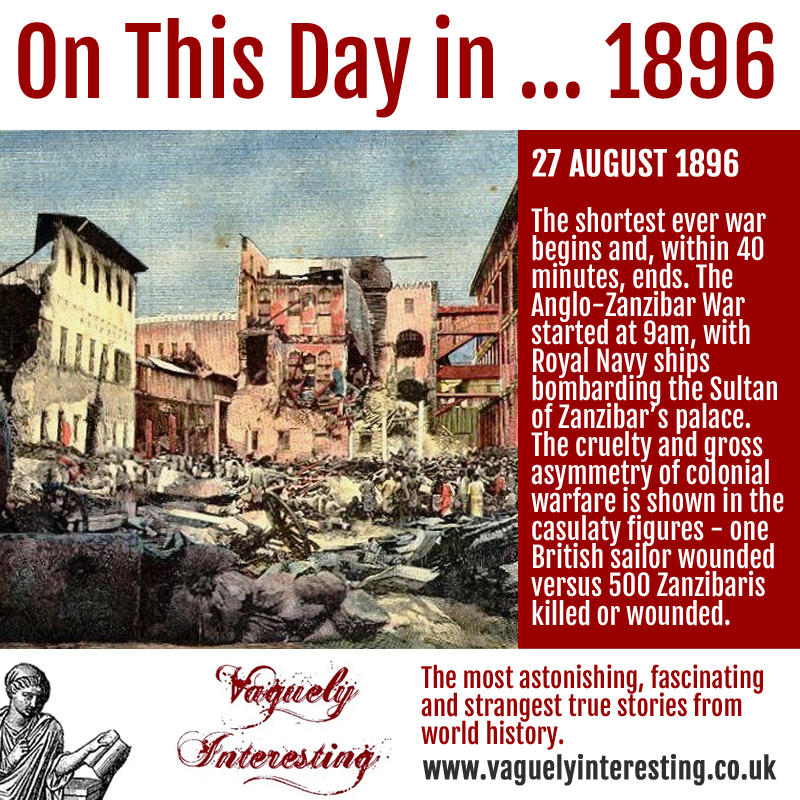 27 08 1896 On this day Anglo-Zanzibar War