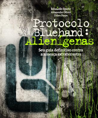 'Protocolo Bluehand: Alienígenas', de Eduardo Spohr, Alexandre Ottoni e Deive Pazos / Divulgação