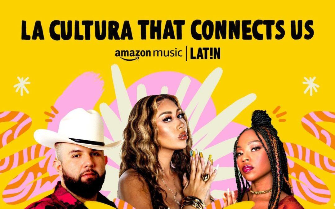 "Amazon Music LAT!N celebra ""La Cultura that Connects Us"""