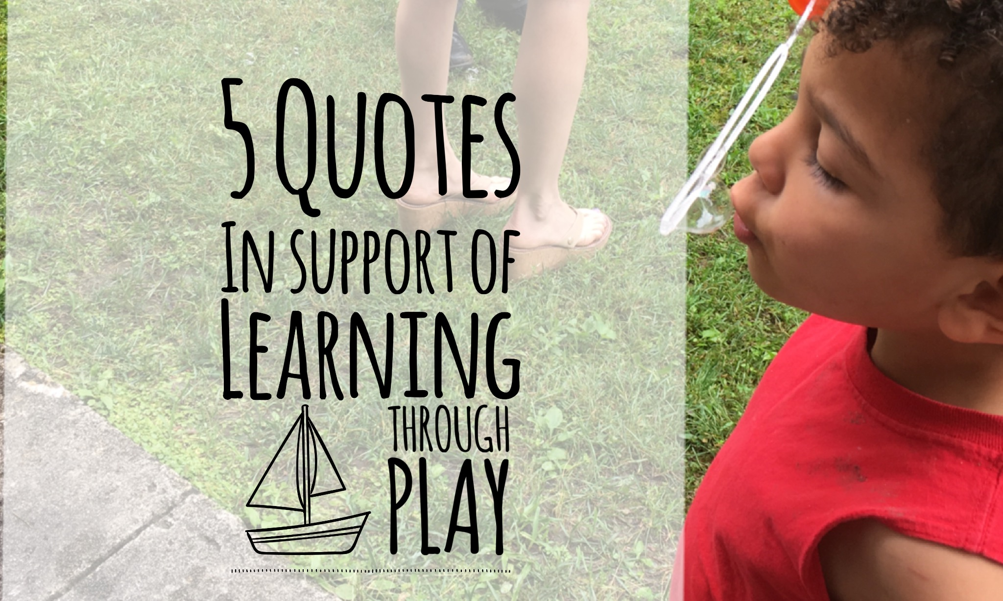 5 Inspirational Homeschool Quotes In Support Of Play