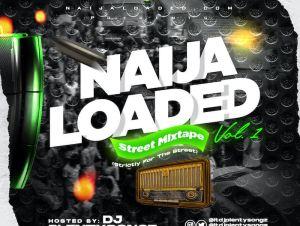 DJ PlentySongz – Naijaloaded Street Mix