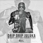 Bob Mabena – Drip Drip Juluka ft. Kabza De Small, Madumane, Tyler ICU
