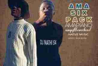 Dj Nathi SA – Ama Six Pack (Piano) Ft. Makoti-Royal black