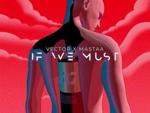 If We Must (Sun X Rain) ft. Masterkraft - Vector