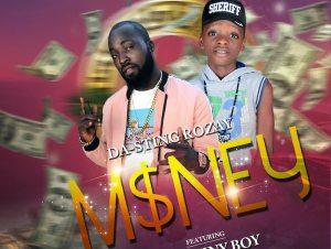 Da-Sting Rozay Ft. Destiny Boy – Money