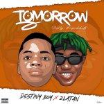 Destiny Boy x Zlatan – TomorrowDestiny Boy x Zlatan – TomorrowDestiny Boy x Zlatan – Tomorrow