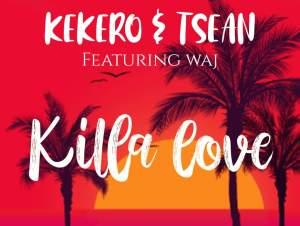 Kekero-T-Sean-ft-Waj-Killa-Love