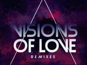 Roque & Nontu X – Visions Of Love (Cubique DJ Remix)