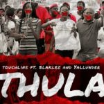 Touchline-–-Thula-Ft.-Blaklez-Yallunder-Bongane-Sax-326x245