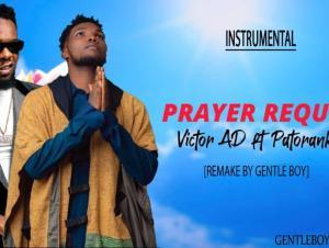 Victor AD Ft Patoranking – Prayer Request Instrumental (ReProd by. Gentle Boy)