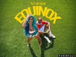 YG Equinox Feat. Day Sulan