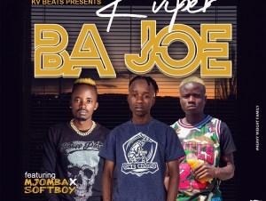 K Viper ft. Mjomba X SoftBoy – Ba Joe