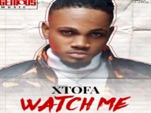 Xtofa – Watch Me ft Roger Lino X Pryme X Flosip