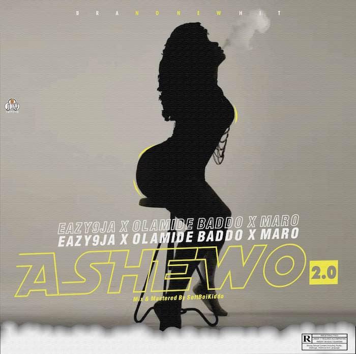 Eazy9ja Ft. Olamide x Maro – Ashewo 2.0