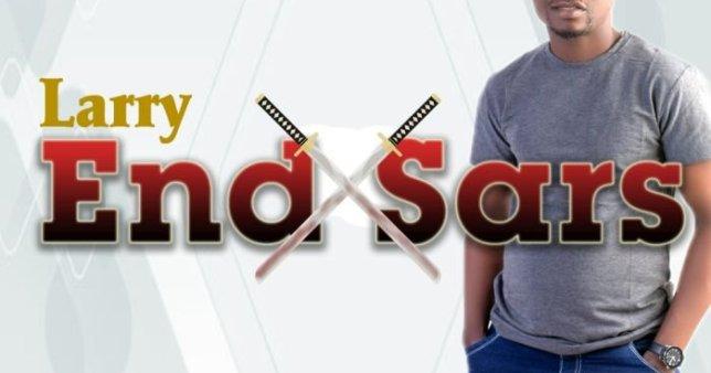 Larry – End Sars