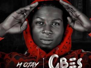 M Ojay – Gbes