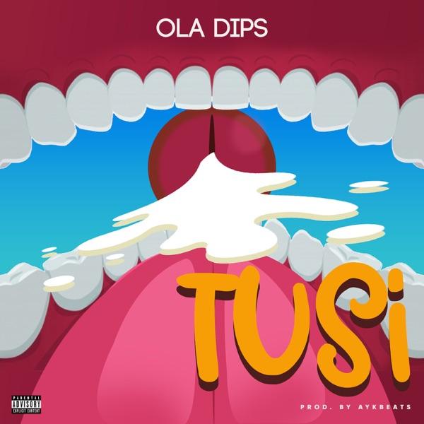 """Oladips – """"Tusi"""" (Prod. by AYKBeats)"""
