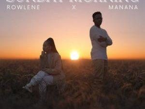 Rowlene Ft Manana – Sunday Morning