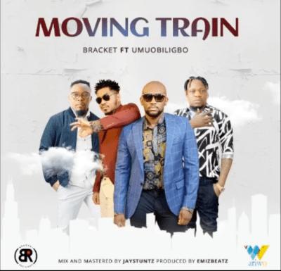 Bracket ft. Umu Obiligbo – Moving Train