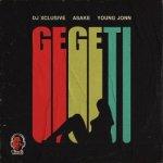 DJ Xclusive – Gegeti ft. Asake & Young Jonn