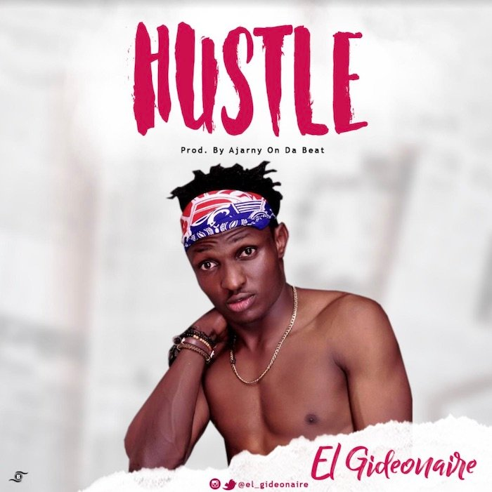El Gideonaire – Hustle