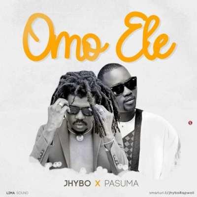 Jhybo ft. Pasuma – Omo Ele