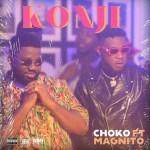 Choko KONJI ft Magnito