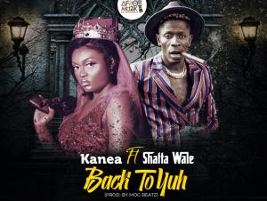 Kanea Back To Yuh ft Shatta Wale
