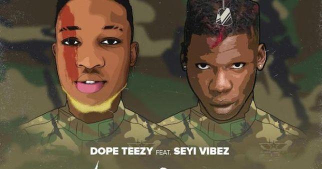 Dope Teezy Ft Seyi Vibez – No Seke