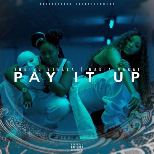 Indigo Stella ft Nadia Nakai – Pay It Up 1