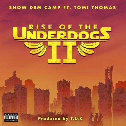 Rise Of The Underdogs 2 by Show Dem Camp Tomi Thomas