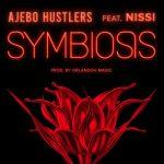 Ajebo Hustlers – Symbiosis Ft Nissi 1