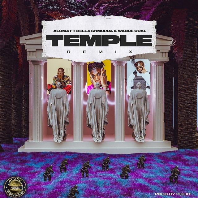 Aloma Ft Bella Shmurda Wande Coal Temple Remix