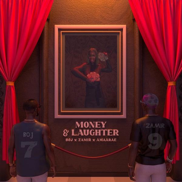BOJ – Money Laughter ft Zamir Amaarae