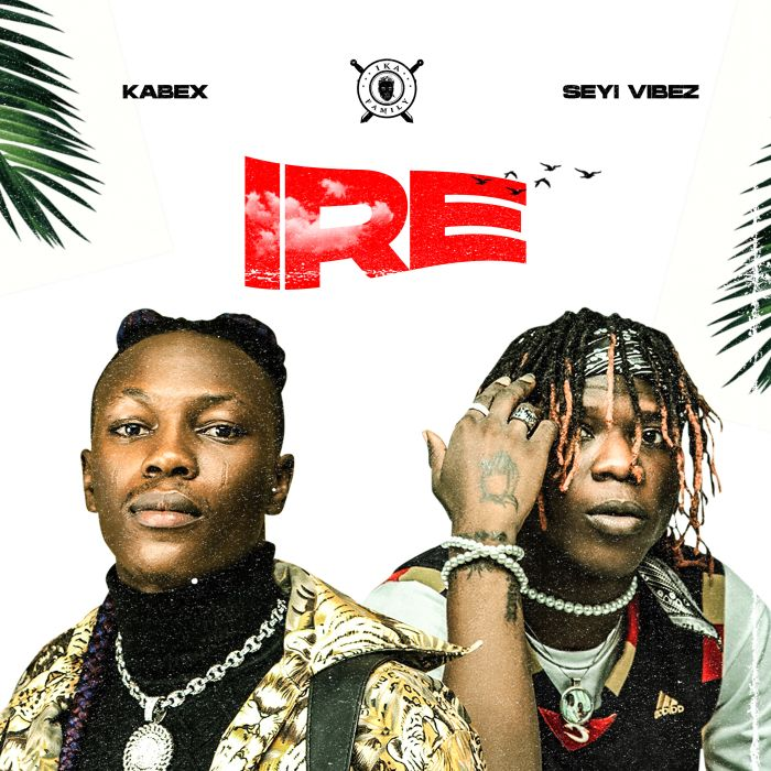 Kabex Ft Seyi Vibez – Ire Free