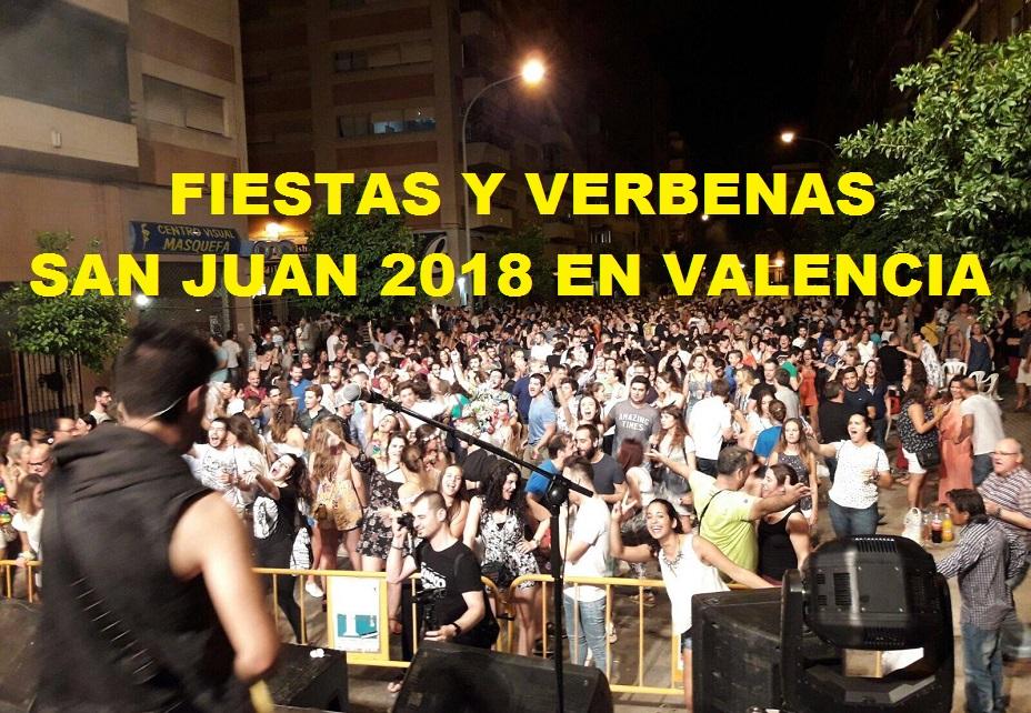 Más de 200 verbenas y fiestas falleras tienen lugar este sábado por San Juan 2018 en Valencia
