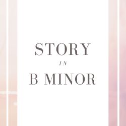 Story in B minor