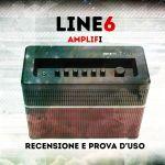 AMPLIFi della Line 6: Recensione e Prova d'Uso